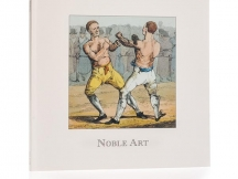 Noble Art - Prize Fighting in England Exhibition 1738-1860